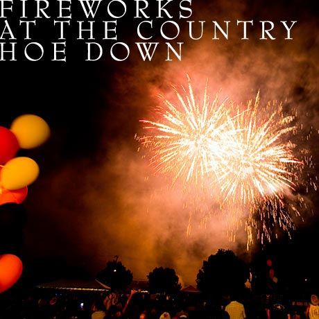 Fireworks at the Country Hoe Down